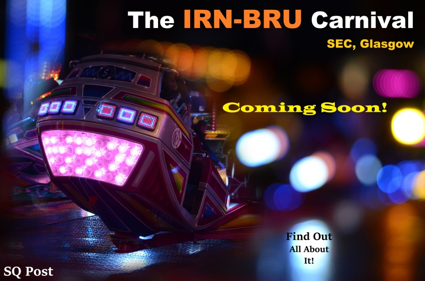 The Irn-Bru Carnival 2017 / 2018 Coming Soon To SEC, Glasgow, Scotland!